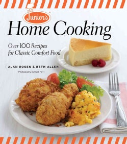 Junior's Home Cooking: Over 100 Recipes for Classic Comfort Food (Hardcover)