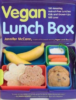 Vegan Lunch Box: 150 Amazing, Animal-Free Lunches Kids and Grown-Ups Will Love! (Paperback)