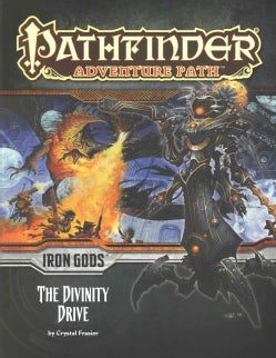 Pathfinder Adventure Path Iron Gods: The Divinity Drive (Paperback)