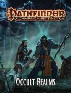 Pathfinder Campaign Setting: Occult Realms (Paperback)