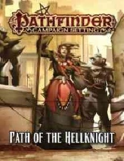 Pathfinder Campaign Setting - Path of the Hellknight (Game)