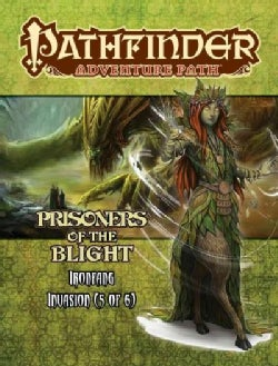 Pathfinder Adventure Path The Ironfang Invasion Part 5 of 6: Prisoners of the Blight (Paperback)