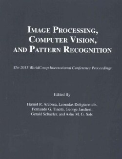 Image Processing, Computer Vision, and Pattern Recognition: Proceedings of the 2015 International Conference on I... (Paperback)