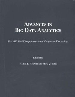 Advances in Big Data Analytics: Proceedings of the 2015 International Conference on Advances in Big Data Analytics (Paperback)