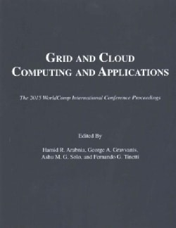 Grid and Cloud Computing and Applications: Proceedings of the 2015 International Conference on Grid & Cloud Compu... (Paperback)