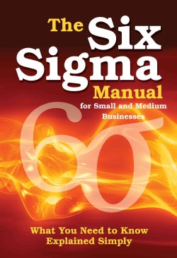 The Six Sigma Manual for Small and Medium Businesses: What You Need to Know Explained Simply (Paperback)