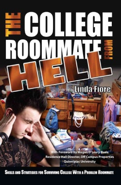 The College Roommate from Hell: Skills and Strategies for Surviving College With a Problem Roommate (Paperback)