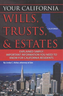 Your California Wills, Trusts, & Estates Explained Simply: Important Information You Need to Know for California ... (Paperback)