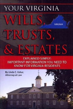 Your Virginia Wills, Trusts, & Estates Explained Simply: Important Information You Need to Know for Virginia Resi... (Paperback)