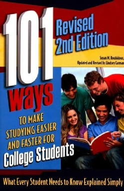 101 Ways to Make Studying Easier and Faster for College Students: What Every Student Needs to Know Explained Simply (Paperback)