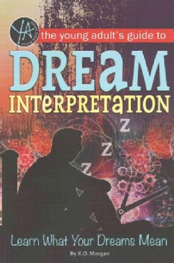 The Young Adult's Guide to Dream Interpretation: Learn What Your Dreams Mean (Paperback)