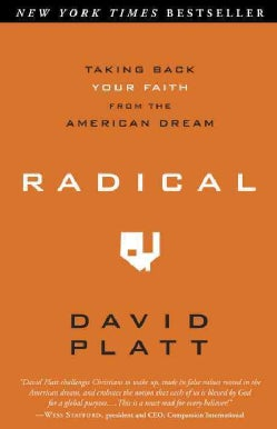 Radical: Taking Back Your Faith from the American Dream (Paperback)