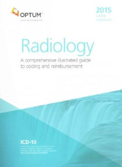 Coding Companion for Radiology 2015: A Comprehensive Illustrated Guide to Coding and Reimbursement (Paperback)