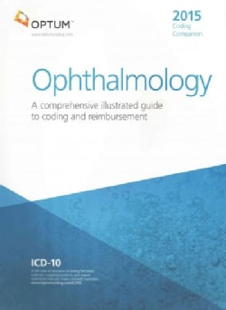 Coding Companion for Ophthalmology 2015: A Comprehensive Illustrated Guide to Coding and Reimbursement (Paperback)