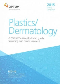 Coding Companion for Plastics/Dermatology 2015: A Comprehensive Illustrated Guide to Coding and Reimbursement (Paperback)