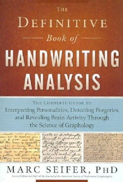 The Definitive Book of Handwriting Analysis: The Complete Guide to Interpreting Personalities, Detecting Forgerie... (Paperback)