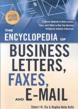 The Encyclopedia of Business Letters, Faxes, and Emails: Features Hundreds of Model Letters, Faxes, and E-mails t... (Paperback)