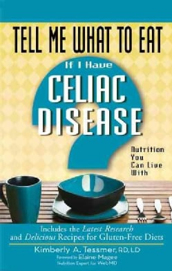 Tell Me What to Eat If I Have Celiac Disease: Nutrition You Can Live With (Paperback)