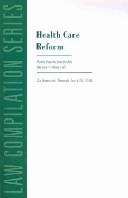 Public Health Service Act: (Titles I-V) / (Titles VI-End) (Paperback)