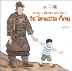 Ming's Adventure With the Terracotta Army (Hardcover)
