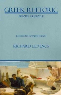 Greek Rhetoric Before Aristotle (Paperback)