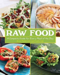 Raw Food: A Complete Guide for Every Meal of the Day (Paperback)