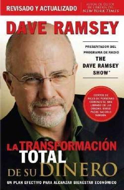 La Transformacion Total De Su Dinero: Un Plan Efectivo Para Alcanzar Bienestar Economico (Paperback)