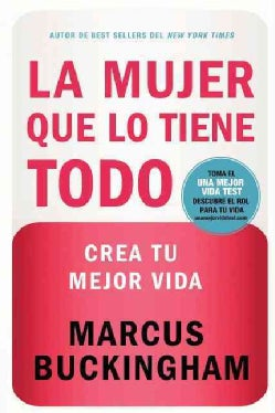 La mujer que lo tiene todo / Find Your Strongest Life: Crea tu mejor vida / What the Happiest and Most Successful... (Paperback)