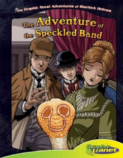 The Graphic Novel Adventures of Sherlock Holmes: The Adventure of the Speckled Band (Hardcover)