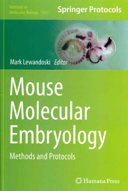 Mouse Molecular Embryology: Methods and Protocols (Hardcover)