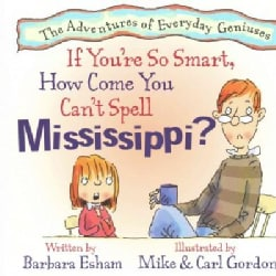 If Your're So Smart, How Come You Can't Spell Mississippi? (Paperback)