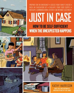 Just in Case: How to Be Self-sufficient When the Unexpected Happens (Paperback)