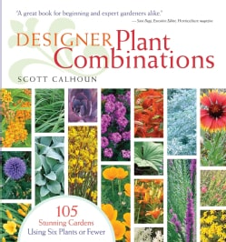 Designer Plant Combinations: 105 Stunning Gardens Using Six Plants or Fewer (Paperback)