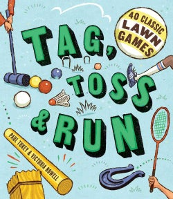 Tag, Toss & Run: 40 Classic Lawn Games (Paperback)