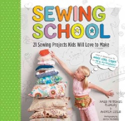 Sewing School: 21 Sewing Projects Kids Will Love to Make (Paperback)