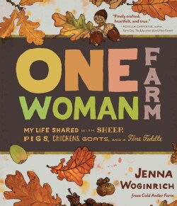 One-Woman Farm: My Life Shared With Sheep, Pigs, Chickens, Goats, and a Fine Fiddle (Hardcover)