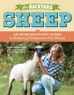 The Backyard Sheep: An Introductory Guide to Keeping Productive Pet Sheep (Paperback)
