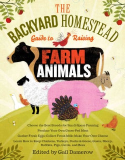 The Backyard Homestead Guide to Raising Farm Animals (Paperback)