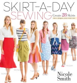 Skirt-a-Day Sewing: Create 28 Skirts for a Unique Look Every Day (Paperback)