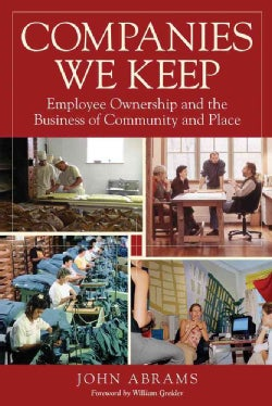 Companies We Keep: Employee Ownership and the Business of Community and Place (Paperback)