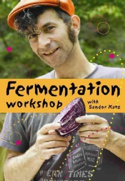 Fermentation Workshop With Sandor Ellix Katz (DVD video)