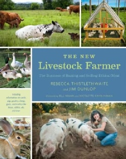 The New Livestock Farmer: The Business of Raising and Selling Ethical Meat (Paperback)