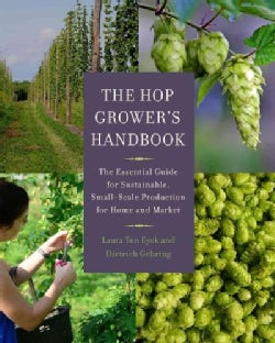 The Hop Grower's Handbook: The Essential Guide for Sustainable, Small-Scale Production for Home and Market (Paperback)