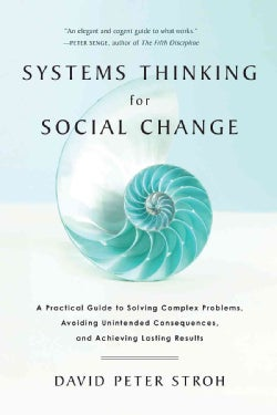 Systems Thinking for Social Change: A Practical Guide to Solving Complex Problems, Avoiding Unintended Consequenc... (Paperback)