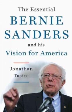 The Essential Bernie Sanders and His Vision for America (Paperback)
