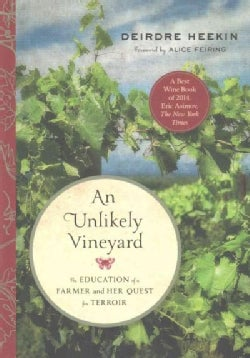 An Unlikely Vineyard: The Education of a Farmer and Her Quest for Terroir (Paperback)