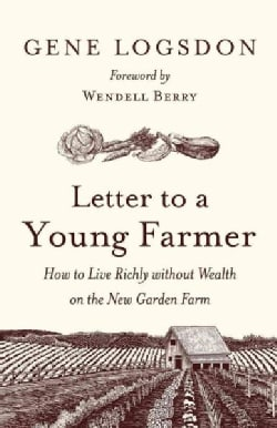Letter to a Young Farmer: How to Live Richly without Wealth on the New Garden Farm (Hardcover)
