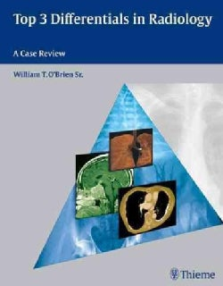 Top 3 Differentials in Radiology: A Case Review (Paperback)