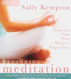 Beginning Meditation: Enjoying Your Own Deepest Experience (CD-Audio)