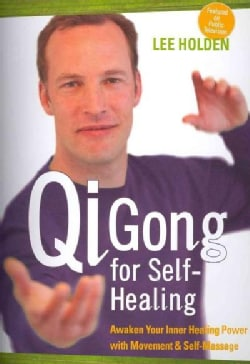 Qi Gong for Self-Healing: Awaken Your Inner Healing Power With Movement & Self-Massage (DVD video)